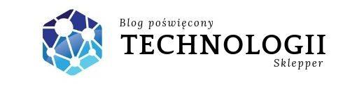 Sklepper | Blog poświęcony nowinką technologicznym